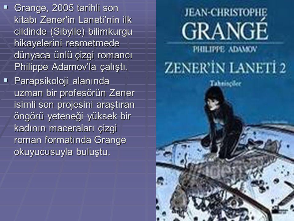 Grange, 2005 tarihli son kitabı Zener in Laneti'nin ilk cildinde (Sibylle) bilimkurgu hikayelerini resmetmede dünyaca ünlü çizgi romancı Philippe Adamov'la çalıştı.