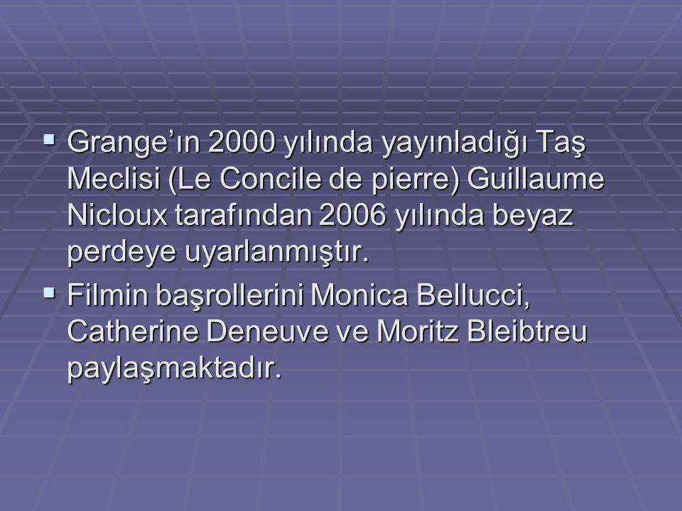  Grange'ın 2000 yılında yayınladığı Taş Meclisi (Le Concile de pierre) Guillaume Nicloux tarafından 2006 yılında beyaz perdeye uyarlanmıştır.