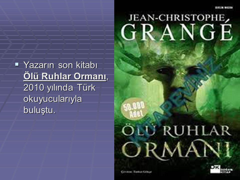  Yazarın son kitabı Ölü Ruhlar Ormanı, 2010 yılında Türk okuyucularıyla buluştu.