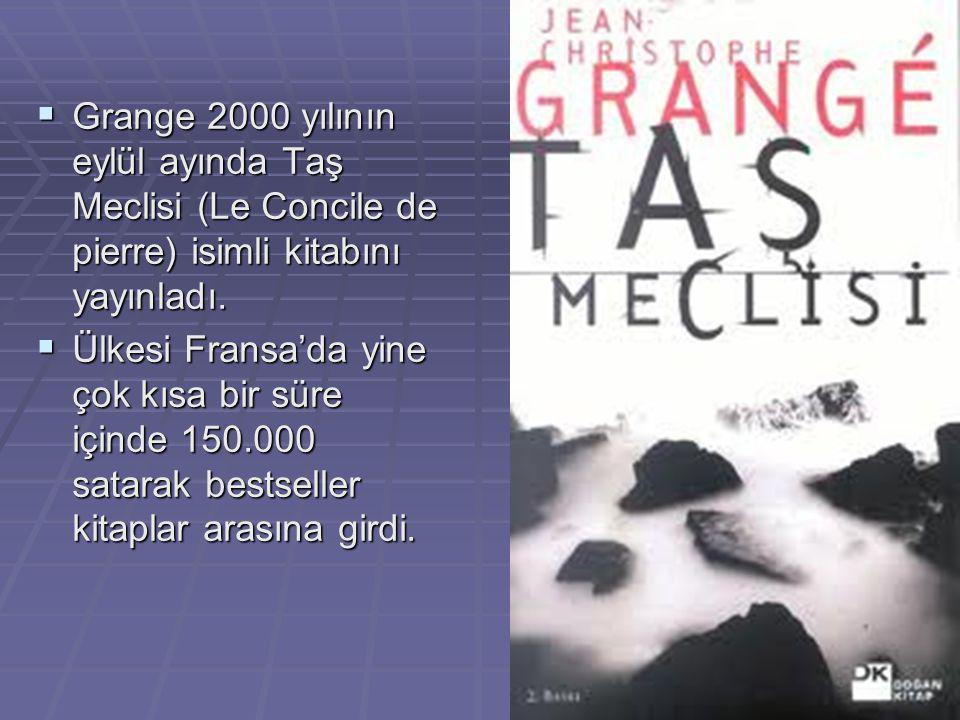  Grange 2000 yılının eylül ayında Taş Meclisi (Le Concile de pierre) isimli kitabını yayınladı.
