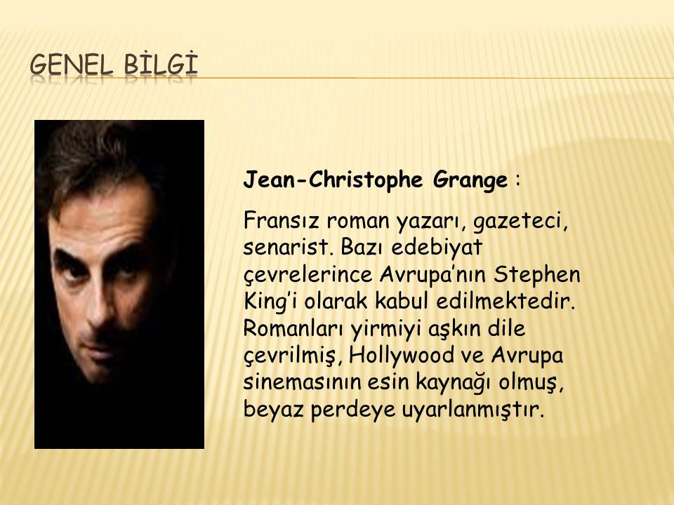 Jean-Christophe Grange : Fransız roman yazarı, gazeteci, senarist. Bazı edebiyat çevrelerince Avrupa'nın Stephen King'i olarak kabul edilmektedir. Rom