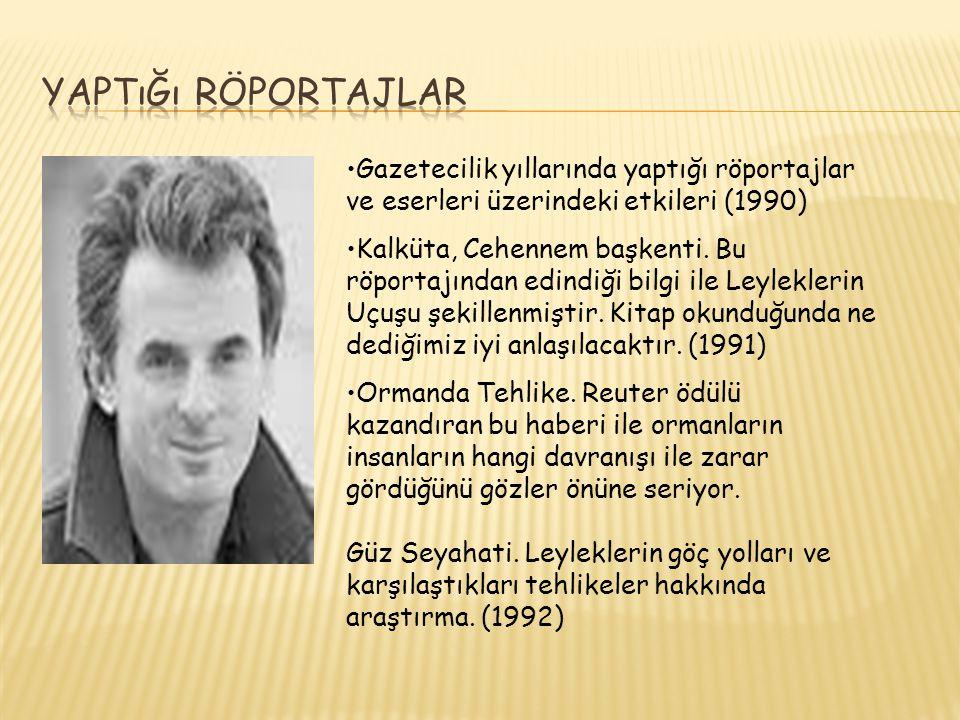 Gazetecilik yıllarında yaptığı röportajlar ve eserleri üzerindeki etkileri (1990) Kalküta, Cehennem başkenti. Bu röportajından edindiği bilgi ile Leyl