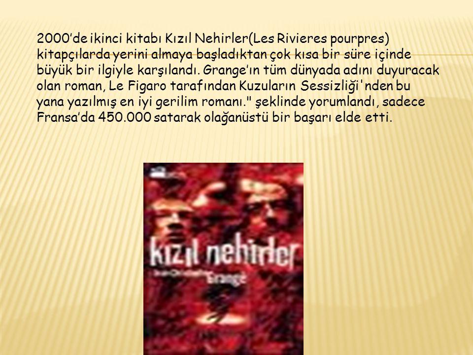 2000'de ikinci kitabı Kızıl Nehirler(Les Rivieres pourpres) kitapçılarda yerini almaya başladıktan çok kısa bir süre içinde büyük bir ilgiyle karşılan