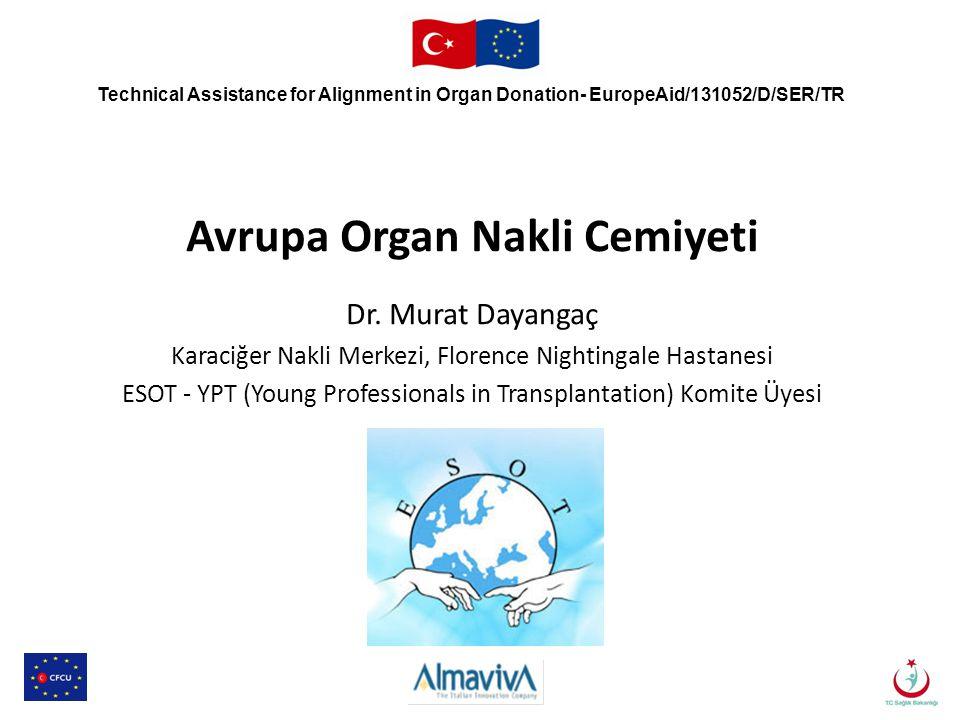 Avrupa Organ Nakli Cemiyeti Dr. Murat Dayangaç Karaciğer Nakli Merkezi, Florence Nightingale Hastanesi ESOT - YPT (Young Professionals in Transplantat