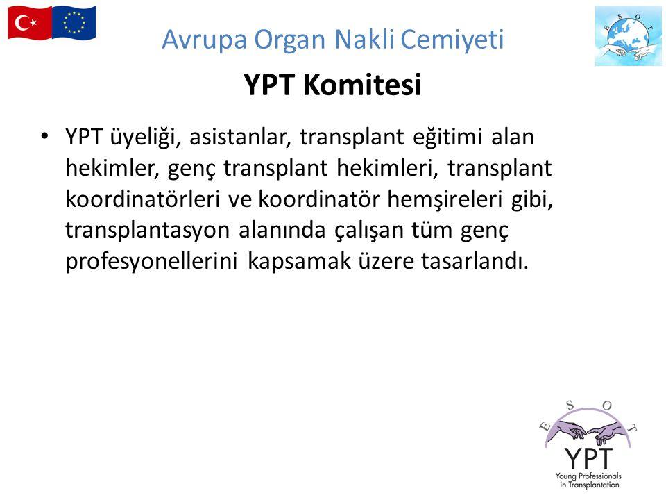 YPT üyeliği, asistanlar, transplant eğitimi alan hekimler, genç transplant hekimleri, transplant koordinatörleri ve koordinatör hemşireleri gibi, tran