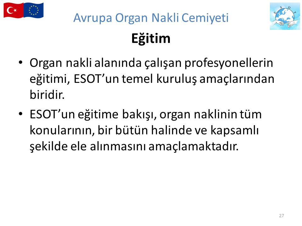 Organ nakli alanında çalışan profesyonellerin eğitimi, ESOT'un temel kuruluş amaçlarından biridir. ESOT'un eğitime bakışı, organ naklinin tüm konuları