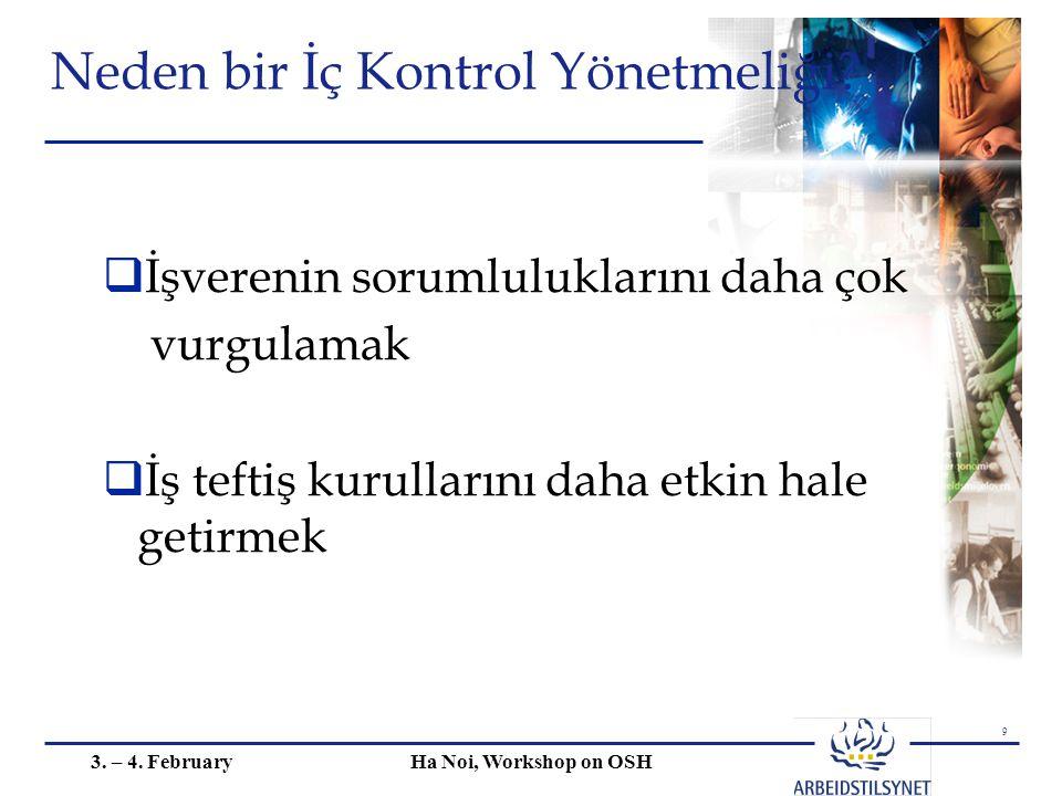 9 3. – 4. FebruaryHa Noi, Workshop on OSH Neden bir İç Kontrol Yönetmeliği.