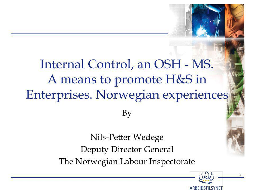 2 Internal Control, an OSH - MS.A means to promote H&S in Enterprises.