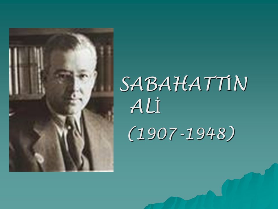 SABAHATT İ N AL İ (1907-1948) (1907-1948)