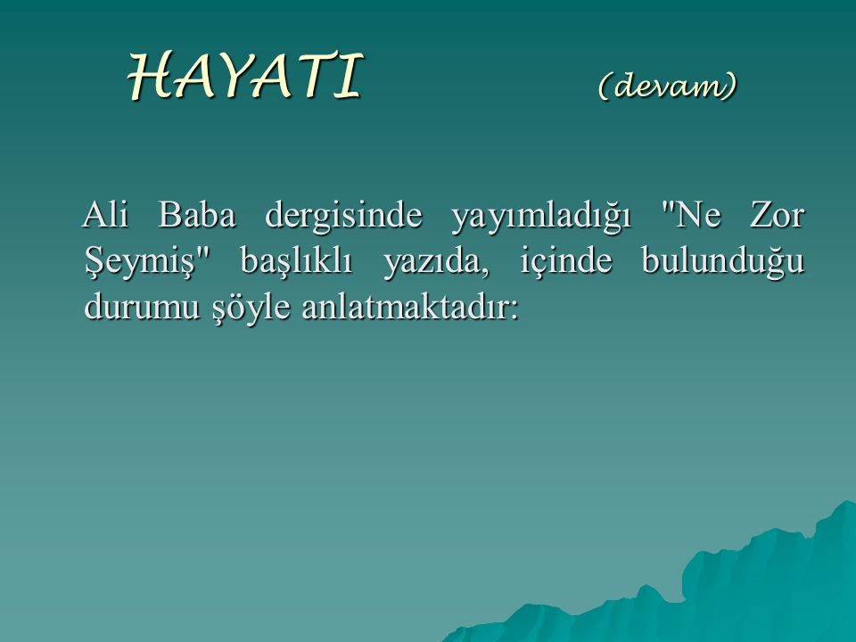 HAYATI (devam) Ali Baba dergisinde yayımladığı