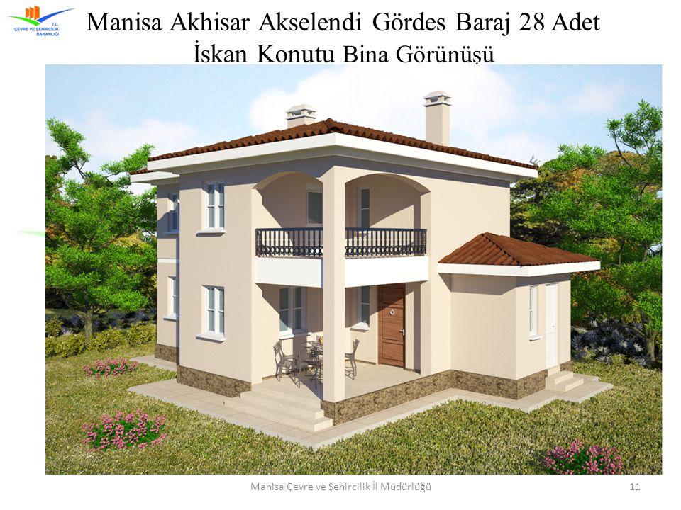 Manisa Çevre ve Şehircilik İl Müdürlüğü11 Manisa Akhisar Akselendi Gördes Baraj 28 Adet İskan Konutu Bina Görünüşü