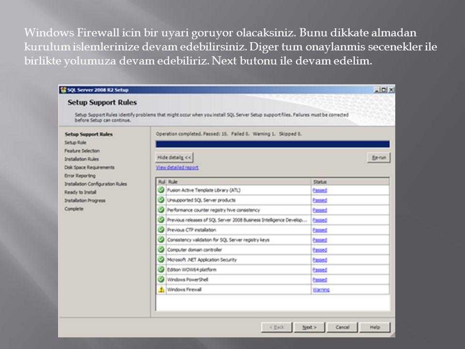 Windows Firewall icin bir uyari goruyor olacaksiniz. Bunu dikkate almadan kurulum islemlerinize devam edebilirsiniz. Diger tum onaylanmis secenekler i