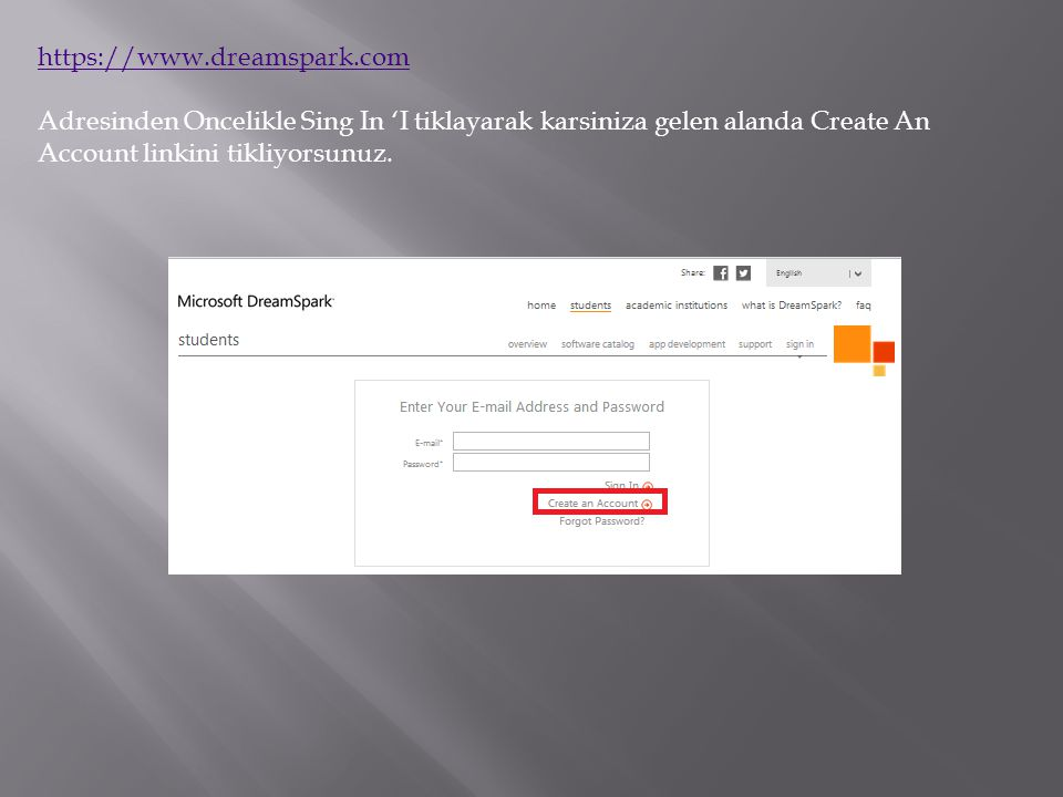 Microsoft DreamSpark uyeliginizde Hotmail mailinizi kullanmanizi tavsiye ederiz.
