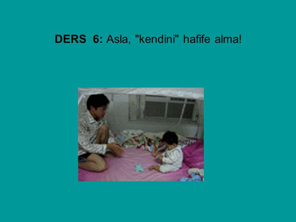 DERS 6: Asla,