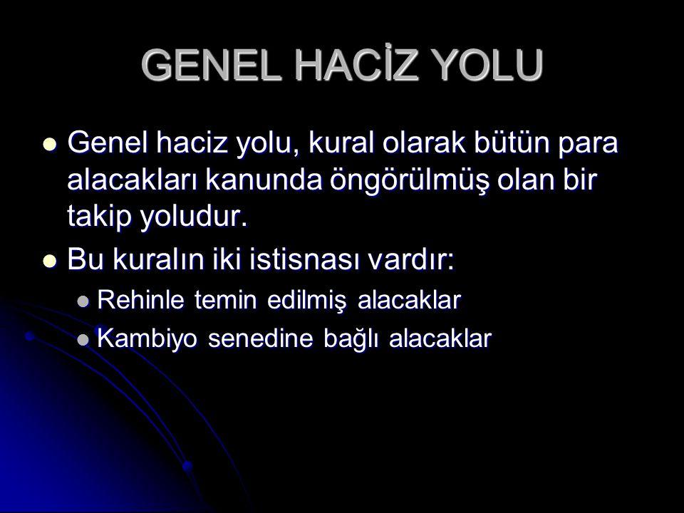 TAKİBİN AŞAMALARI Takip talebi Takip talebi Ödeme emri Ödeme emri Haciz Haciz Haczedilen malların satılması Haczedilen malların satılması Paranın alacaklıya ödenmesi Paranın alacaklıya ödenmesi