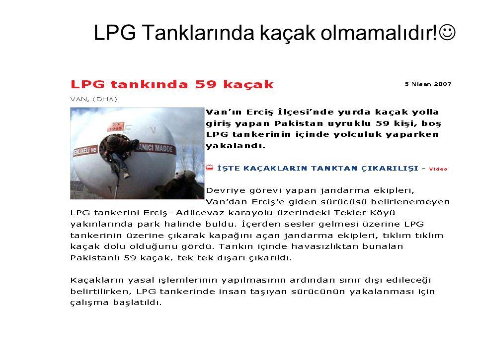 LPG Tanklarında kaçak olmamalıdır!
