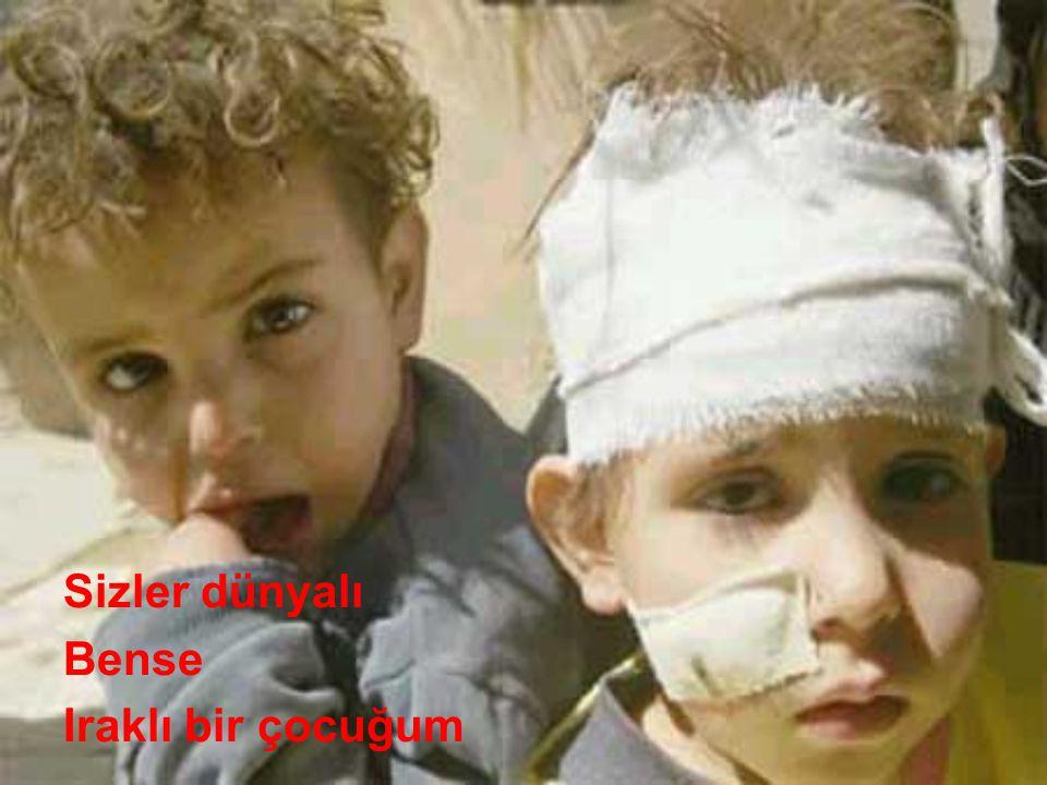 Sizler dünyalı Bense Iraklı bir çocuğum