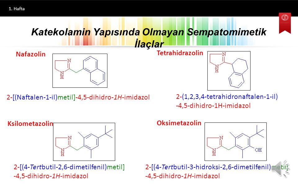 1.Hafta Bu grup ilaçlardan bazıları nazal dekonjestan olarak kullanılır.