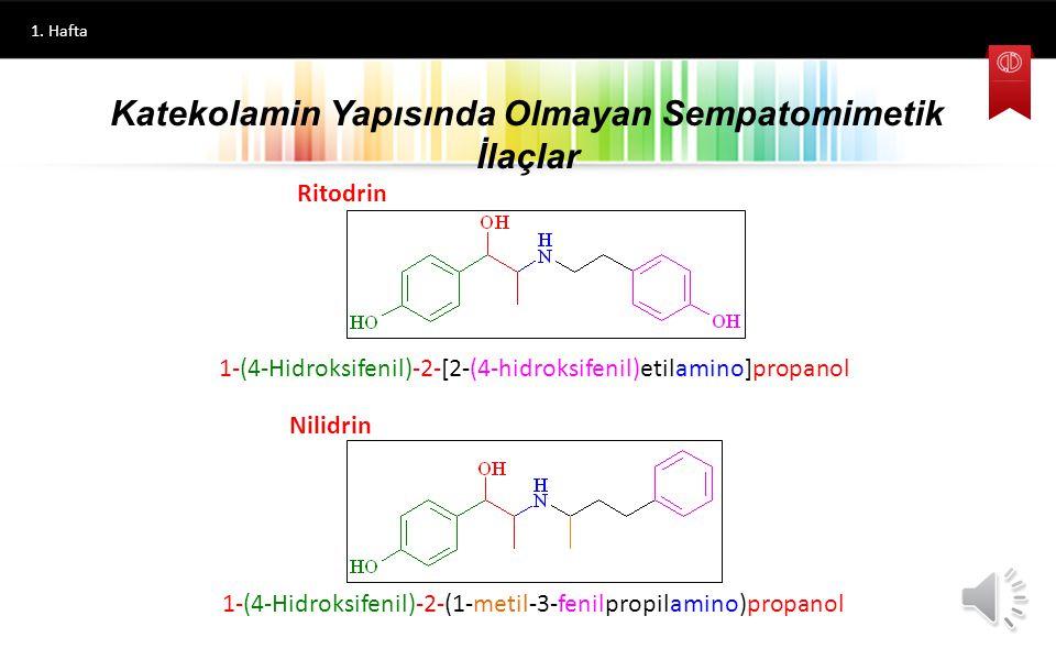 1. Hafta Terbutalin Metaproteranol Salbutamol Katekolamin Yapısında Olmayan Sempatomimetik İlaçlar 1-(3,5-Dihidroksifenil)-2-(isopropilamino)etanol 1-