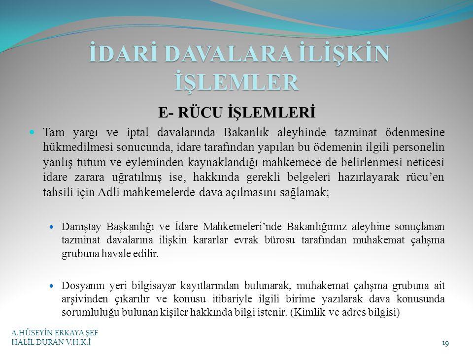 E- RÜCU İŞLEMLERİ Tam yargı ve iptal davalarında Bakanlık aleyhinde tazminat ödenmesine hükmedilmesi sonucunda, idare tarafından yapılan bu ödemenin i