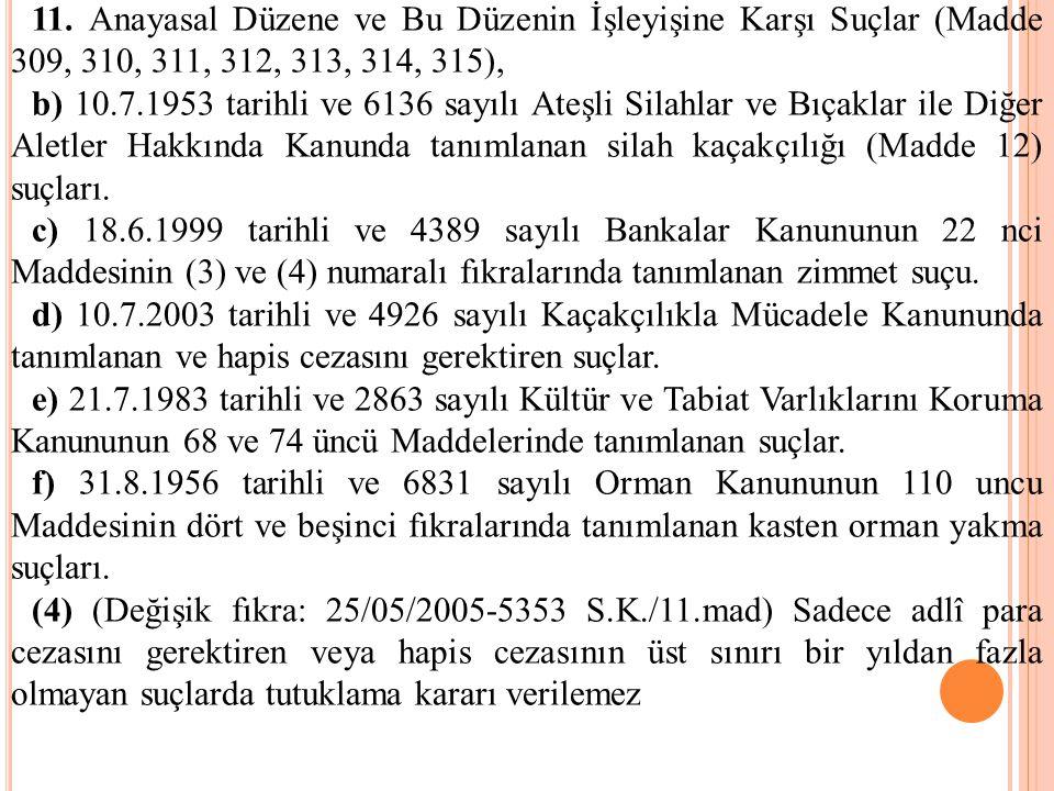 11. Anayasal Düzene ve Bu Düzenin İşleyişine Karşı Suçlar (Madde 309, 310, 311, 312, 313, 314, 315), b) 10.7.1953 tarihli ve 6136 sayılı Ateşli Silahl