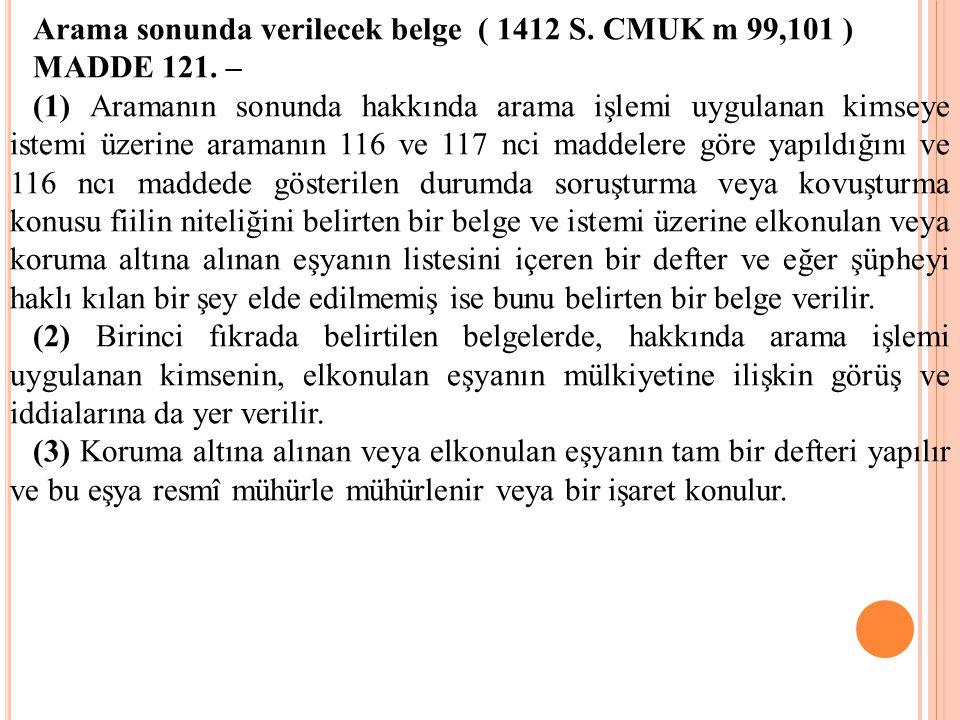 Arama sonunda verilecek belge ( 1412 S.CMUK m 99,101 ) MADDE 121.