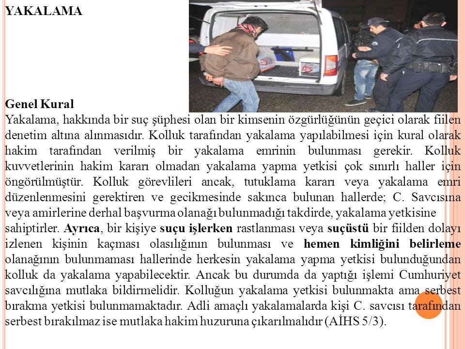 KİMLİK SORMA Polisin herhangi bir görevini yerine getirirken kimlik sorma yetkisi bulunmaktadır.