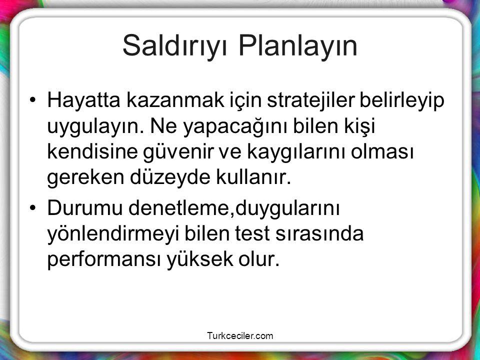 Turkceciler.com Saldırıyı Planlayın Hayatta kazanmak için stratejiler belirleyip uygulayın. Ne yapacağını bilen kişi kendisine güvenir ve kaygılarını
