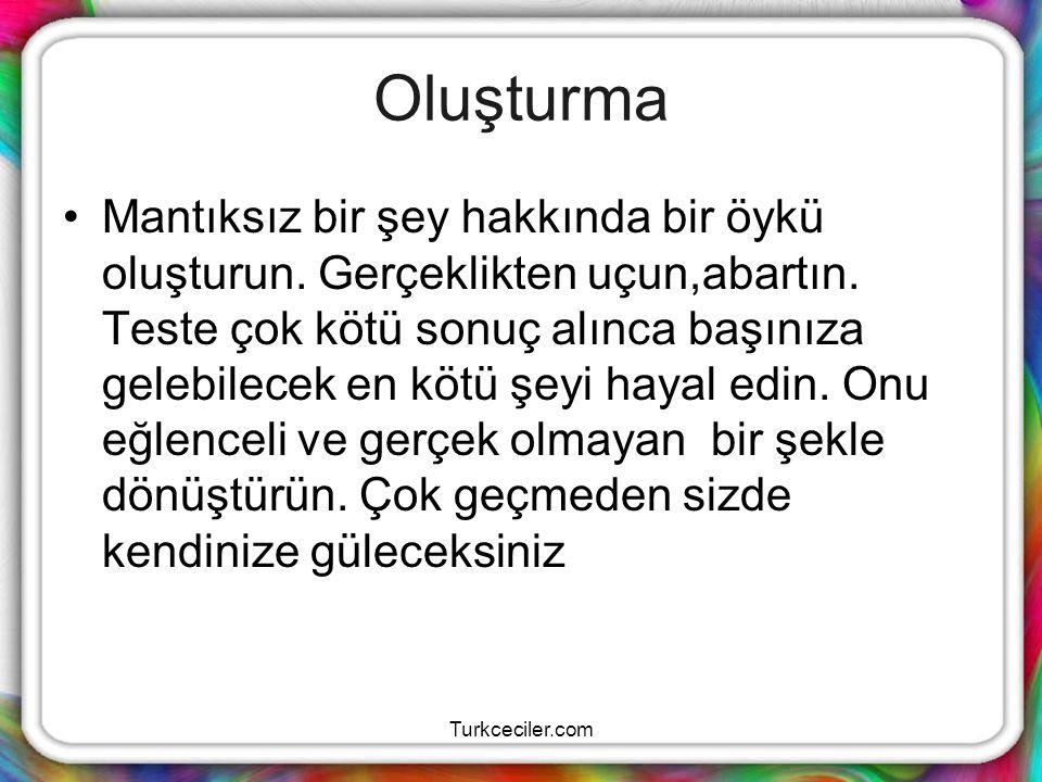 Turkceciler.com Oluşturma Mantıksız bir şey hakkında bir öykü oluşturun. Gerçeklikten uçun,abartın. Teste çok kötü sonuç alınca başınıza gelebilecek e