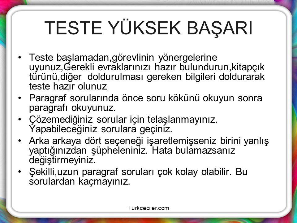Turkceciler.com TESTE YÜKSEK BAŞARI Teste başlamadan,görevlinin yönergelerine uyunuz,Gerekli evraklarınızı hazır bulundurun,kitapçık türünü,diğer dold