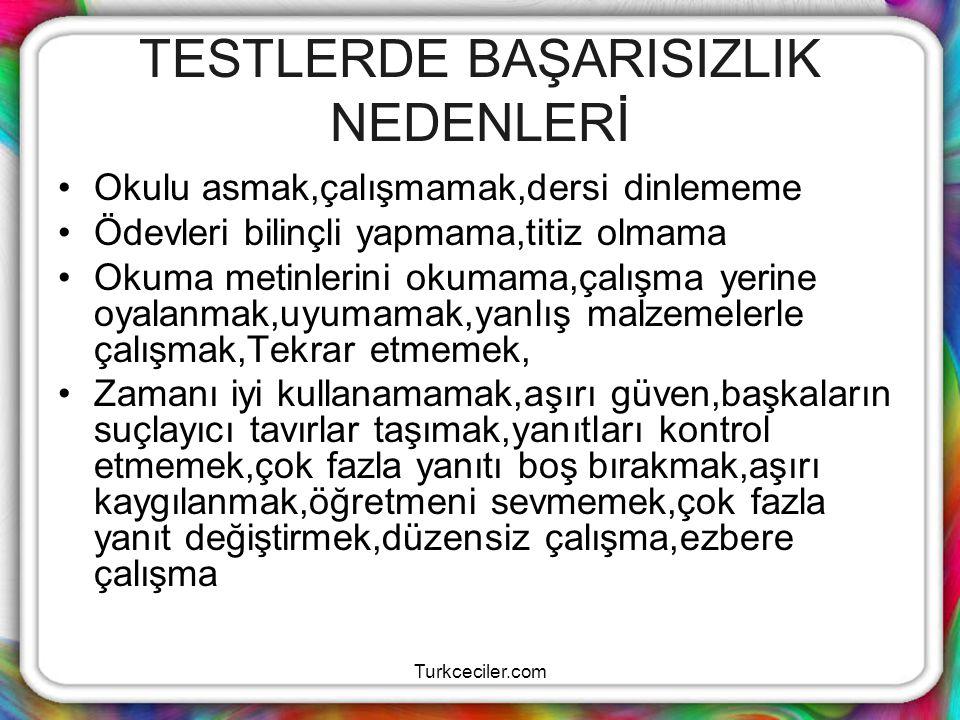 Turkceciler.com TESTTE BAŞARI İÇİN Çalışmalarınızı yakından takip edin Ekin çalışma becerileri kazanın(etkin dinleme,etkin okuma,isoat,ifikan..yöntemleri gibi Belleğinizi güçlendirin(öğrendiklerinizi hayatınızla bağdaştırmaya çalışın) Testi sevin iyi bir öğrenme süreci olduğunu kabul edin Olumlu ve düzenli olun
