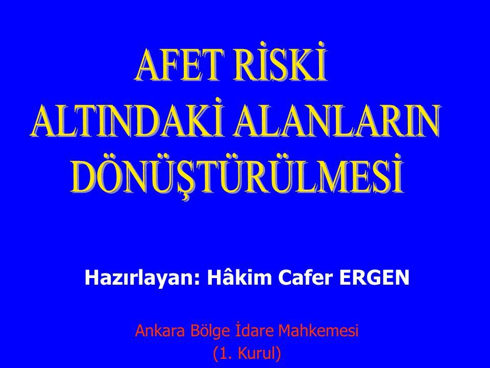Hazırlayan: Hâkim Cafer ERGEN Ankara Bölge İdare Mahkemesi (1. Kurul)