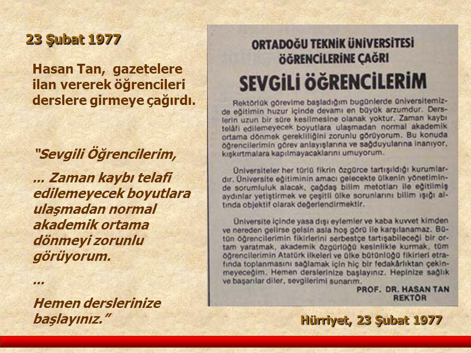 """23 Şubat 1977 Hasan Tan, gazetelere ilan vererek öğrencileri derslere girmeye çağırdı. """"Sevgili Öğrencilerim,... Zaman kaybı telafi edilemeyecek boyut"""