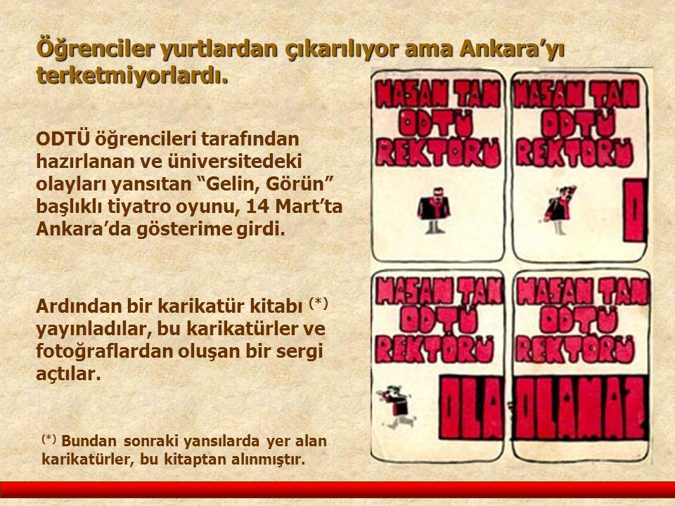 """Öğrenciler yurtlardan çıkarılıyor ama Ankara'yı terketmiyorlardı. ODTÜ öğrencileri tarafından hazırlanan ve üniversitedeki olayları yansıtan """"Gelin, G"""
