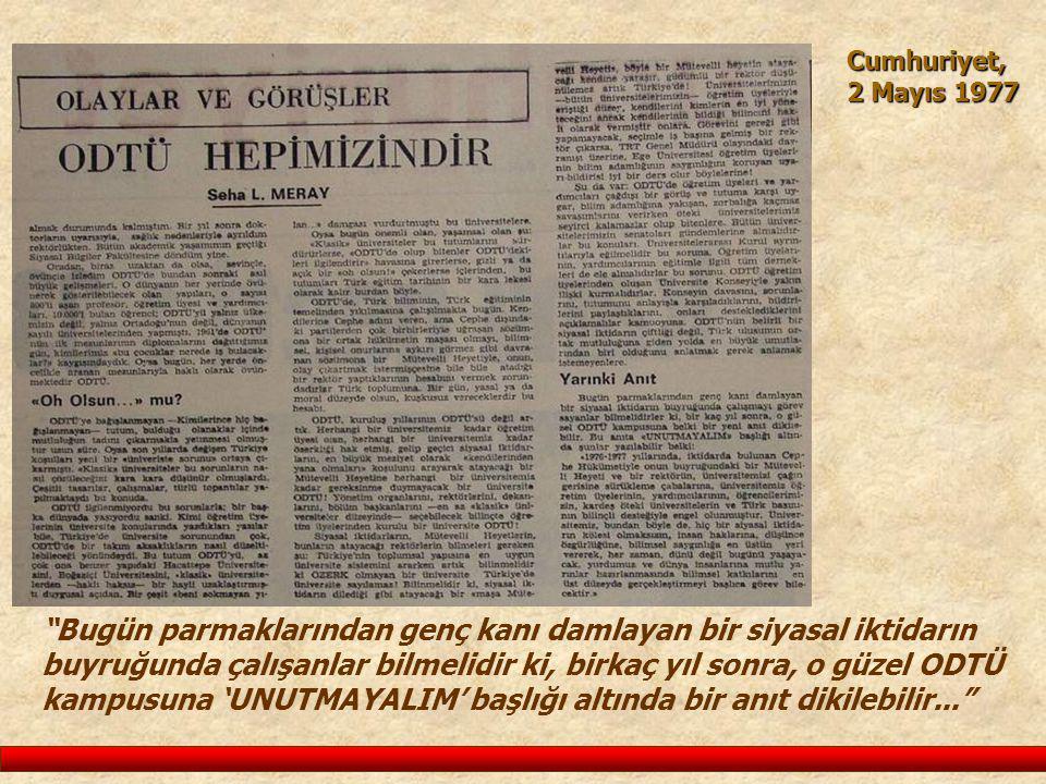 """Cumhuriyet, 2 Mayıs 1977 """"Bugün parmaklarından genç kanı damlayan bir siyasal iktidarın buyruğunda çalışanlar bilmelidir ki, birkaç yıl sonra, o güzel"""