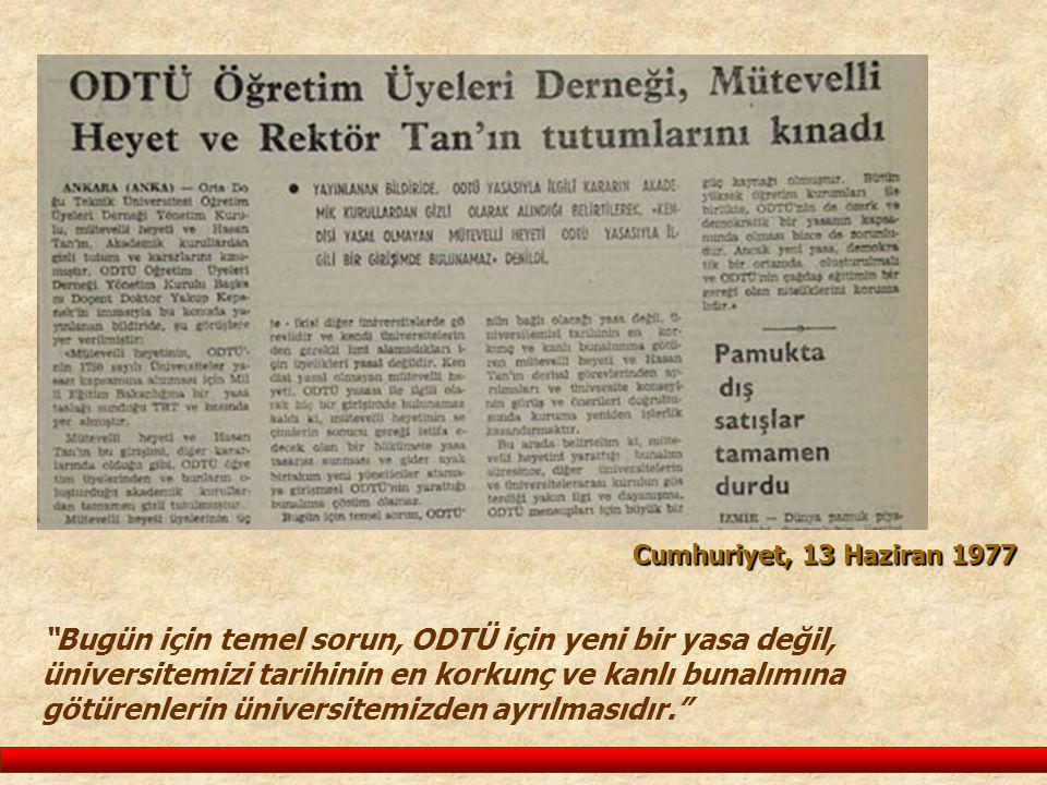 """Cumhuriyet, 13 Haziran 1977 """"Bugün için temel sorun, ODTÜ için yeni bir yasa değil, üniversitemizi tarihinin en korkunç ve kanlı bunalımına götürenler"""