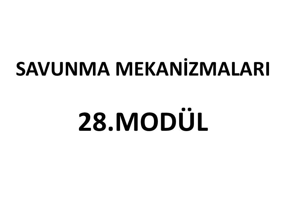 SAVUNMA MEKANİZMALARI 28.MODÜL