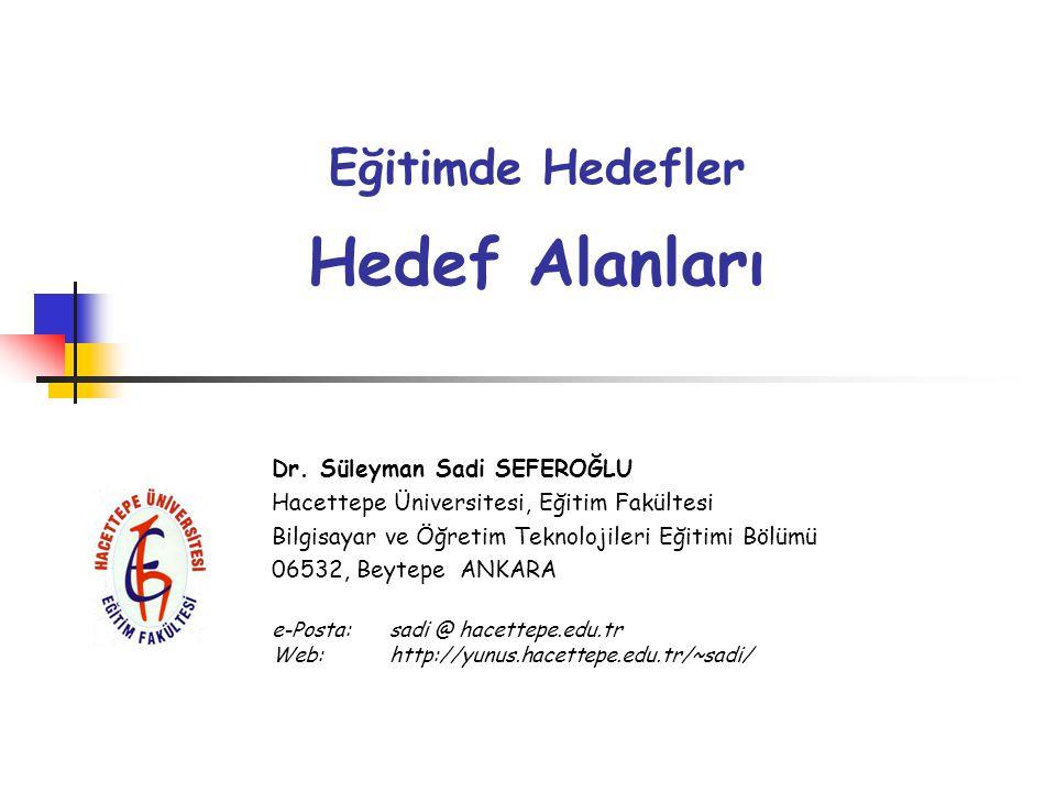 Eğitimde Hedefler Hedef Alanları Dr.