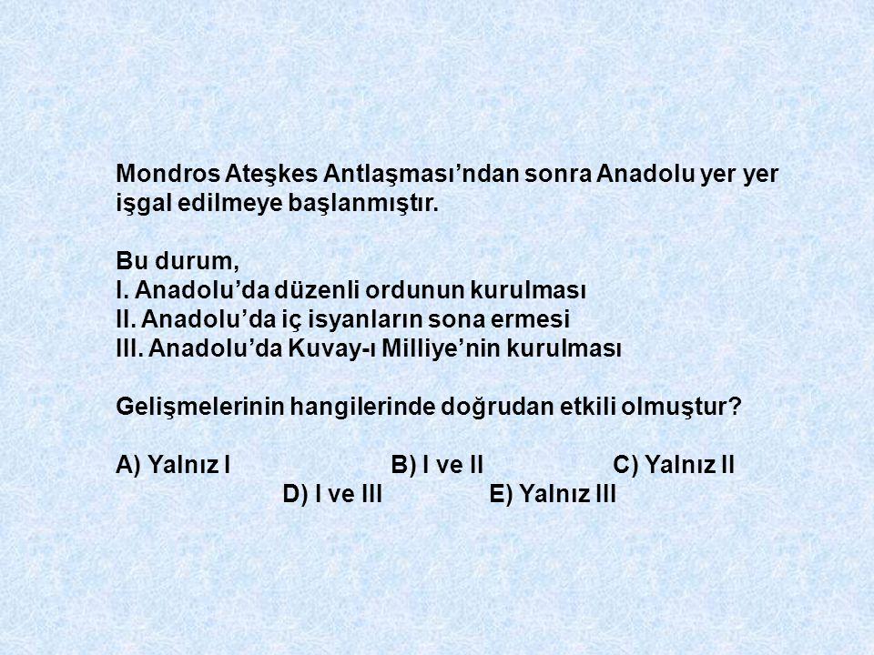 Mondros Ateşkes Antlaşması'ndan sonra Anadolu yer yer işgal edilmeye başlanmıştır. Bu durum, I. Anadolu'da düzenli ordunun kurulması II. Anadolu'da iç