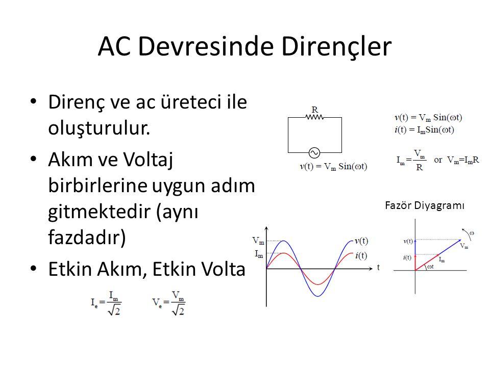 AC Devresinde Dirençler Direnç ve ac üreteci ile oluşturulur. Akım ve Voltaj birbirlerine uygun adım gitmektedir (aynı fazdadır) Etkin Akım, Etkin Vol