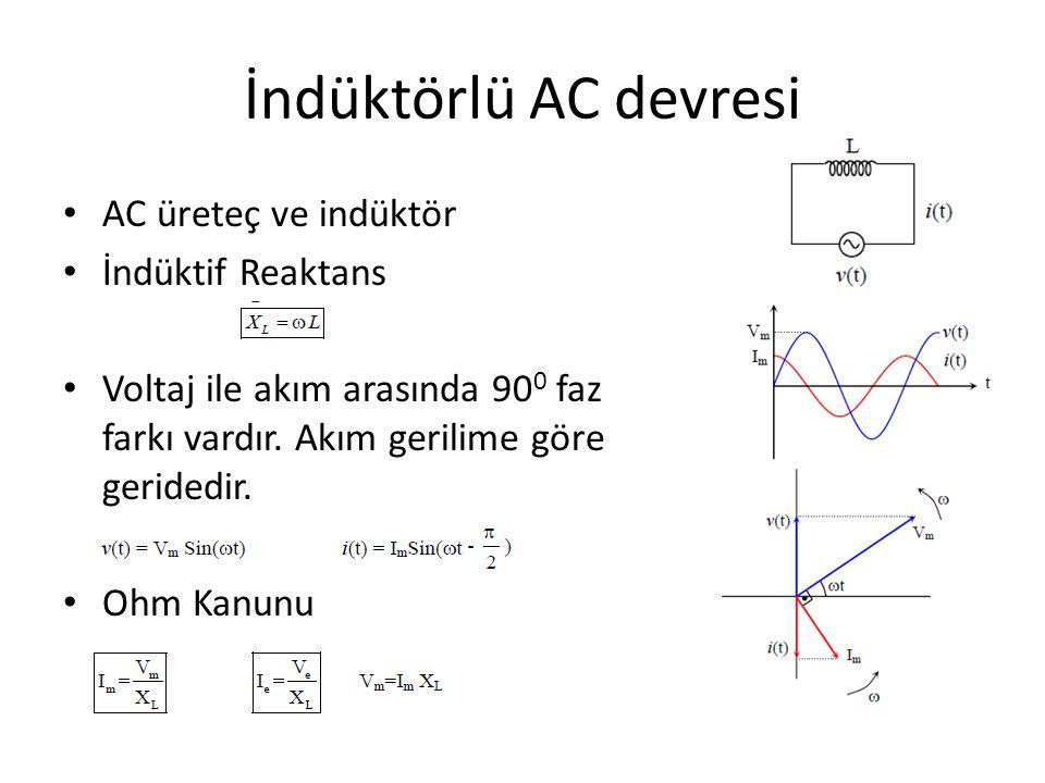 Kondansatörlü AC devresi AC üreteç ve Kondansatör Kapasitif Reaktans Voltaj ile akım arasında 90 0 faz farkı vardır.