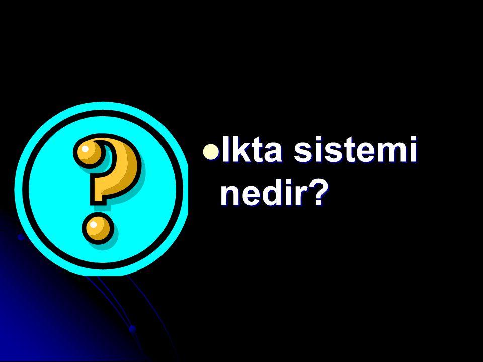 Ikta sistemi nedir? Ikta sistemi nedir?