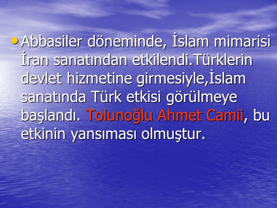 Abbasiler döneminde, İslam mimarisi İran sanatından etkilendi.Türklerin devlet hizmetine girmesiyle,İslam sanatında Türk etkisi görülmeye başlandı. To