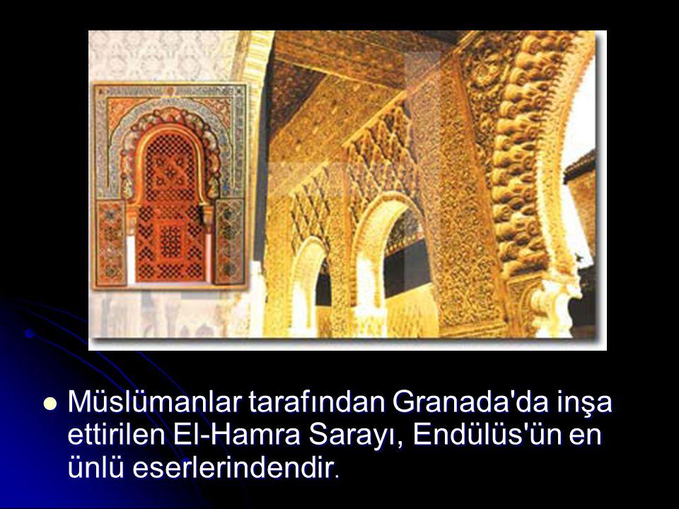 Müslümanlar tarafından Granada'da inşa ettirilen El-Hamra Sarayı, Endülüs'ün en ünlü eserlerindendir. Müslümanlar tarafından Granada'da inşa ettirilen