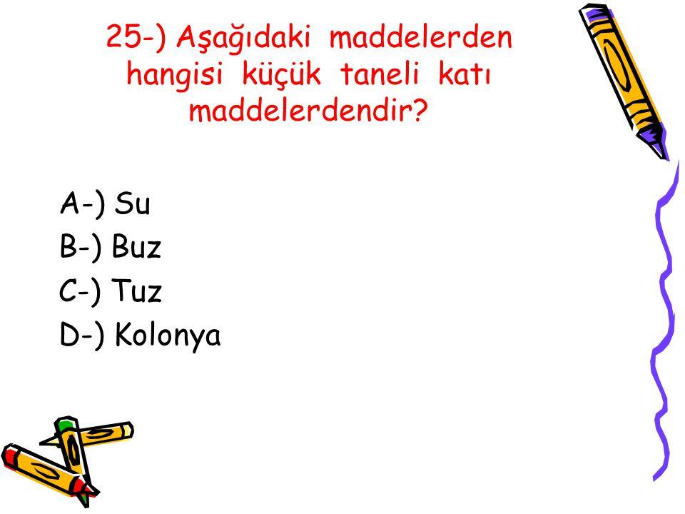 25-) Aşağıdaki maddelerden hangisi küçük taneli katı maddelerdendir.