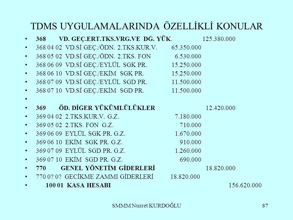 SMMM Nusret KURDOĞLU87 TDMS UYGULAMALARINDA ÖZELLİKLİ KONULAR 368 VD.