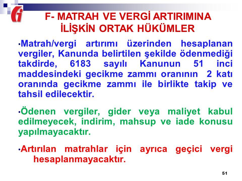 51 Matrah/vergi artırımı üzerinden hesaplanan vergiler, Kanunda belirtilen şekilde ödenmediği takdirde, 6183 sayılı Kanunun 51 inci maddesindeki gecik