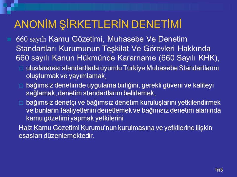 116 ANONİM ŞİRKETLERİN DENETİMİ 660 sayılı Kamu Gözetimi, Muhasebe Ve Denetim Standartları Kurumunun Teşkilat Ve Görevleri Hakkında 660 sayılı Kanun H