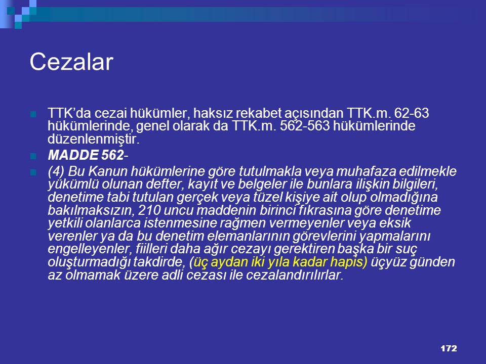 172 Cezalar TTK'da cezai hükümler, haksız rekabet açısından TTK.m. 62-63 hükümlerinde, genel olarak da TTK.m. 562-563 hükümlerinde düzenlenmiştir. MAD