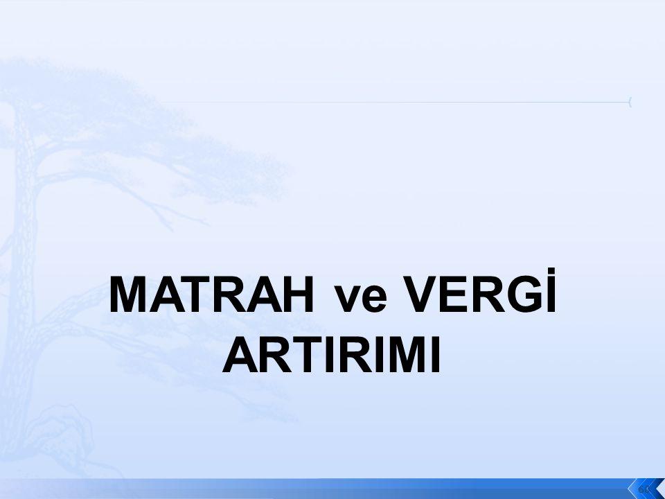 MATRAH ve VERGİ ARTIRIMI 60